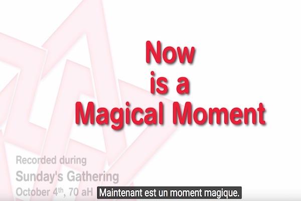 maintenant moment magique