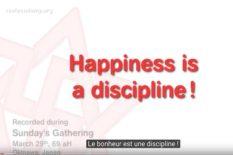 bonheur est une discipline
