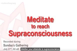 méditons pour atteindre la supra-conscience - méditons pour s'élever à la supra-conscience