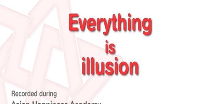 tout est illusion
