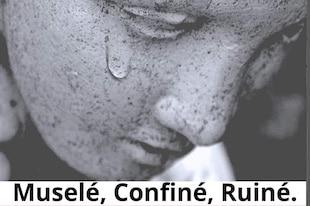 Muselé, Confiné, Ruiné... Et à qui la faute ?